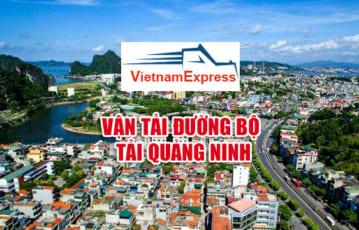 Vận tải đường bộ tại Quảng Ninh – Công ty Vận Tải Hàng Hóa Quảng Ninh liên tỉnh rẻ nhất