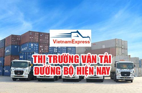 Thị trường vận tải hàng hóa đường bộ hiện nay tại Việt Nam