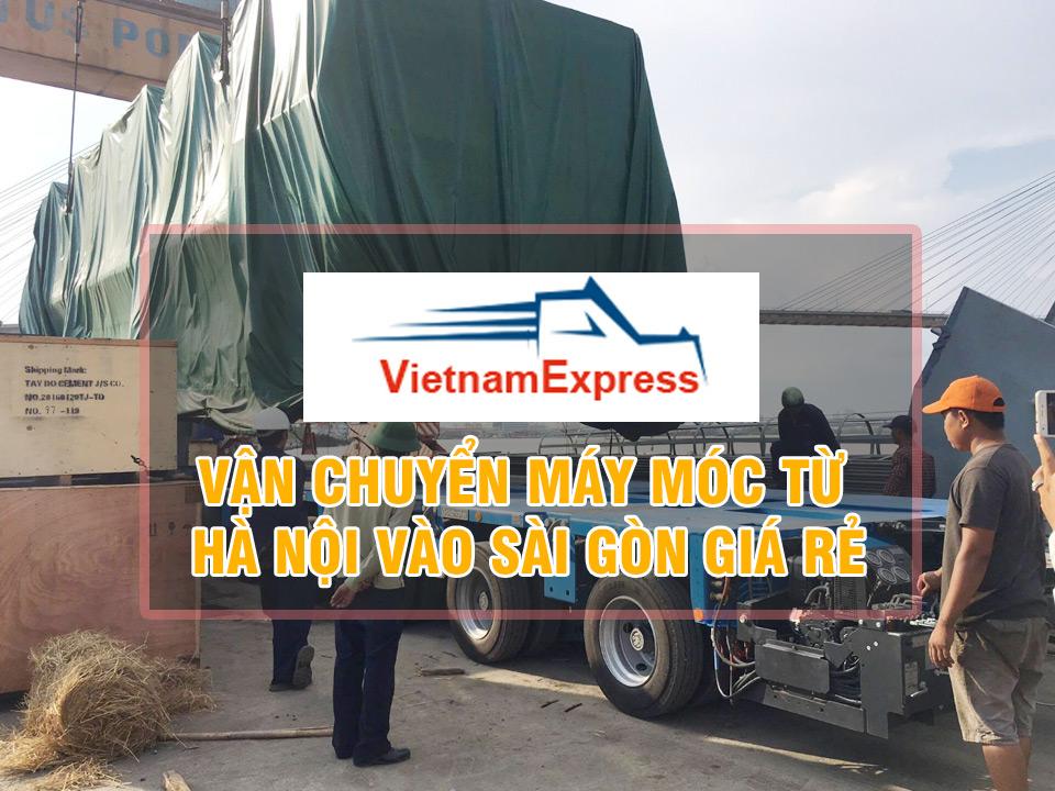 Vận chuyển máy moc từ Hà Nội vào Sài Gòn Giá Rẻ