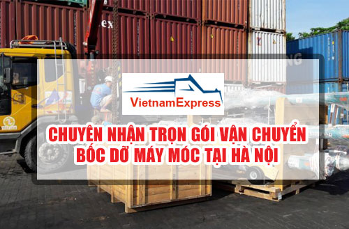 Chuyên Nhận Trọn Gói Vận Chuyển Bốc Dỡ Đưa Máy Móc tại Hà Nội