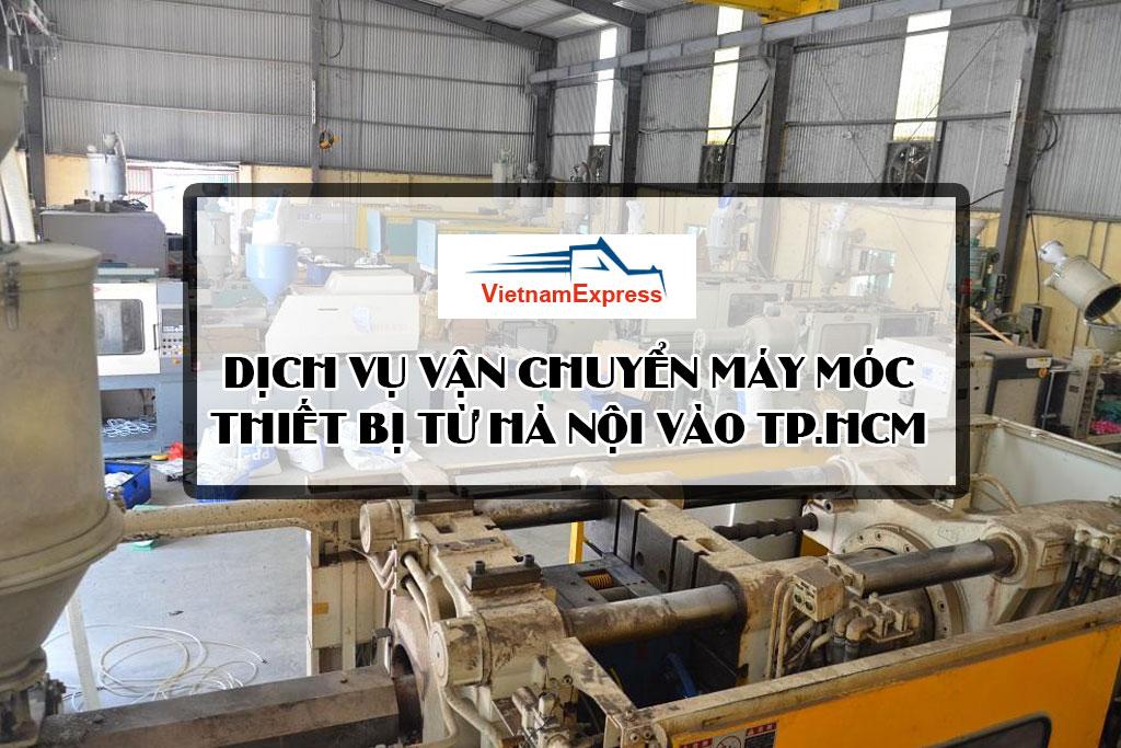 Dịch vụ vận chuyển máy móc thiết bị từ Hà Nội vào TP.HCM