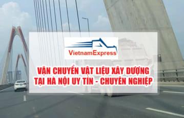 Vận chuyển vật liệu xây dựng ở Hà Nội Uy Tín – Chuyên Nghiệp