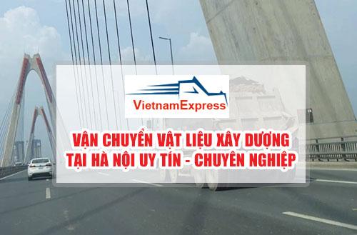 Vận chuyển vật liệu xây dựng ở Hà Nội Uy Tín - Chuyên Nghiệp